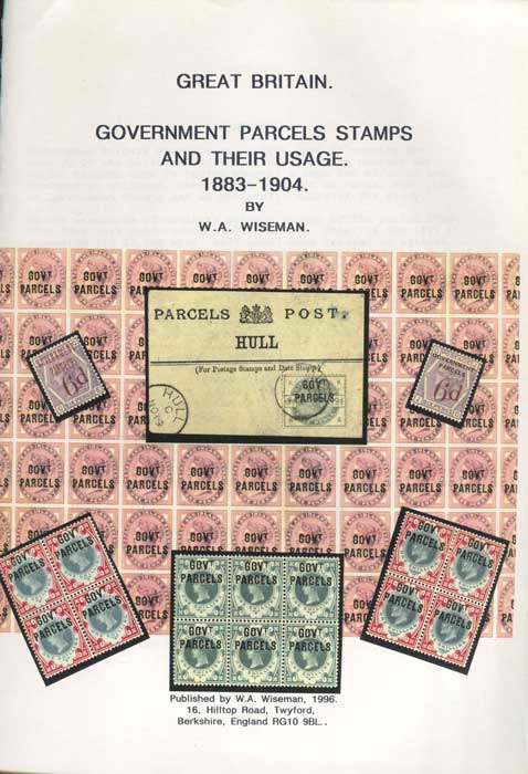 WISEMAN W.A. Great Britain. Government Parcels Stamps and their usage. 1883-1904.