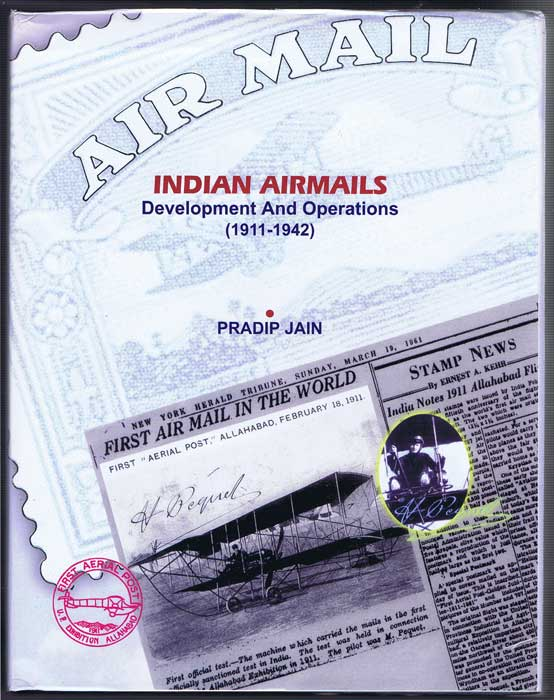 JAIN Pradip Indian Airmails Development and Operations (1911-1942)
