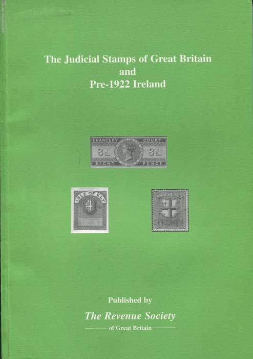 AKERMAN Clive and BOOTH Roger G. The Judicial Stamps of Great Britain and Pre-1922 Ireland