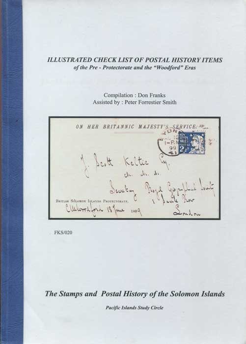 FRANKS Don Solomon Islands Illustrated Checklist of Postal History Items of the Pre-Protectorate & Woodford Eras