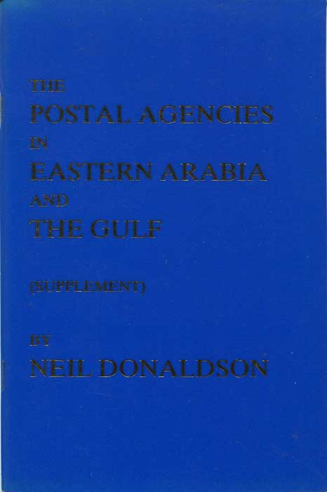 DONALDSON Neil The Postal Agencies in Eastern Arabia and the Gulf. (Supplement)