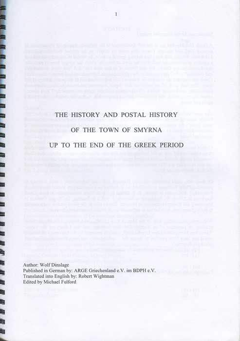 DINSLAGE Wolf The History and Postal History of the town of Smyrna up to the end of the Greek period.