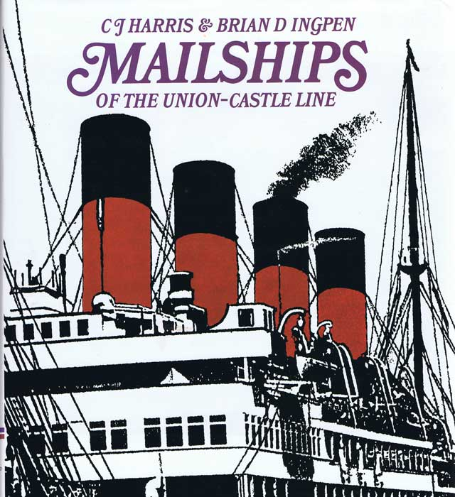 HARRIS C.J. and INGPEN Brian D. Mailships of the Union Castle Line.