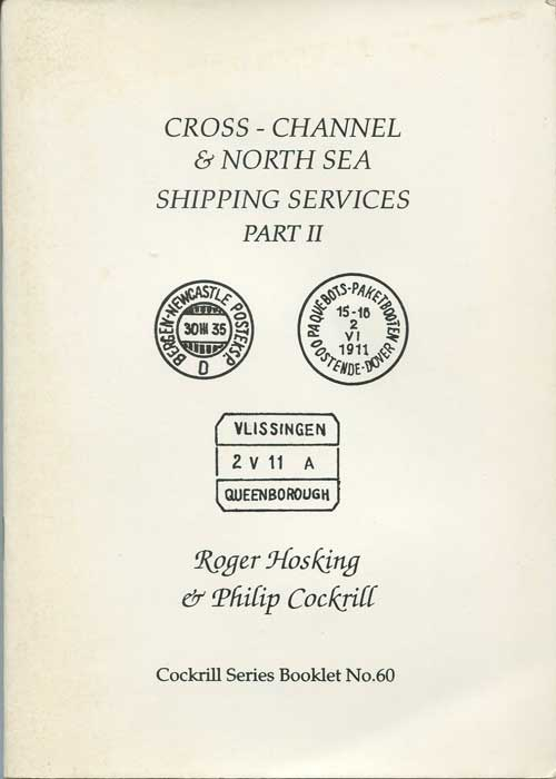 COCKRILL Philip and HOSKINGS Roger Cross Channel & North Sea Shipping Services Part II