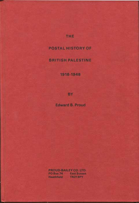 PROUD Edward B. Postal history of British Palestine 1918-1948.