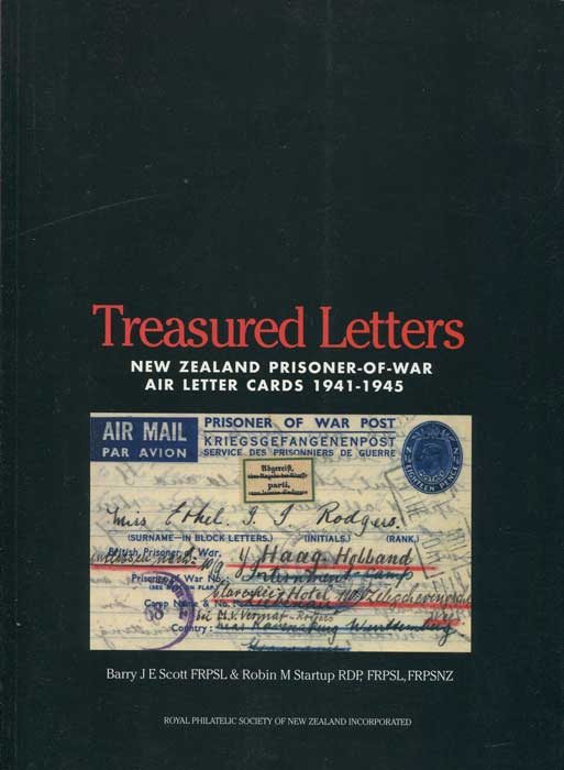 SCOTT Barry J.E. and STARTUP Robin M. Treasured Letters. New Zealand Prisoner of War air letter cards 1941-1945.