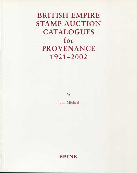 MICHAEL John British Empire Stamp Auction Catalogues for Provenance 1921-2002
