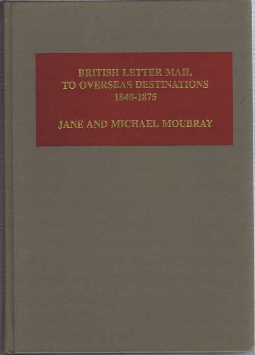 MOUBRAY Jane & Michael British Mail to Overseas Desinations 1840-1875