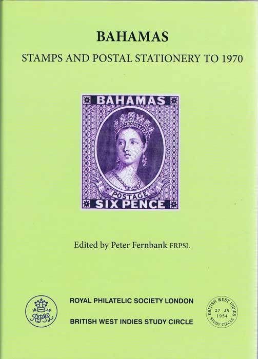 FERNBANK Peter (Ed.) Bahamas – Stamps and Postal Stationery to 1970