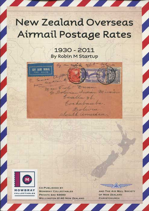 STARTUP Robin M. New Zealand Overseas Airmail Postage Rates 1930-2011