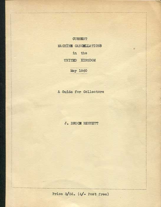 BENNETT J. Bruce Current Machine Cancellations in the United Kingdom. May 1960 - A guide for collectors.