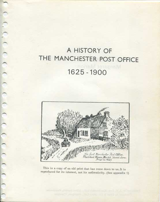 CALVERT Charles A History of the Manchester Post Office 1625 - 1900 - & Part 2, The Manchester Penny Posts 1793-1840