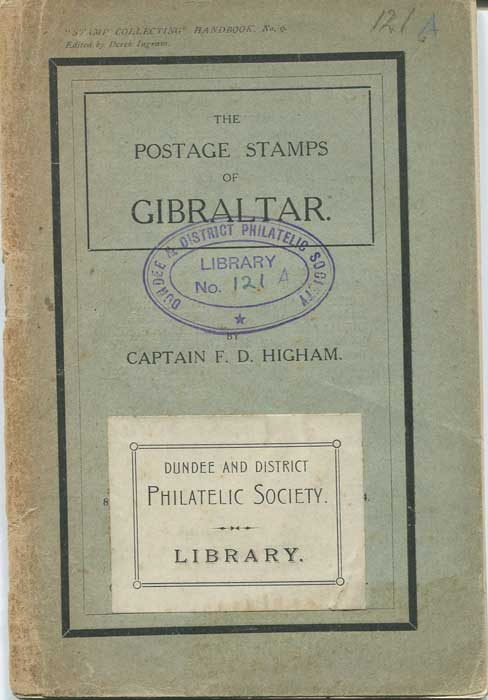HIGHAM Cap. F.D. The postage stamps of Gibraltar. - Stamp Collecting Handbook No. 9