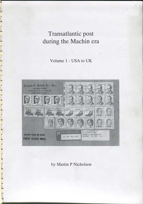 NICHOLSON Martin P. Transatlantic Post during the Machin era. Vol. 1 - U.S.A. to U.K.