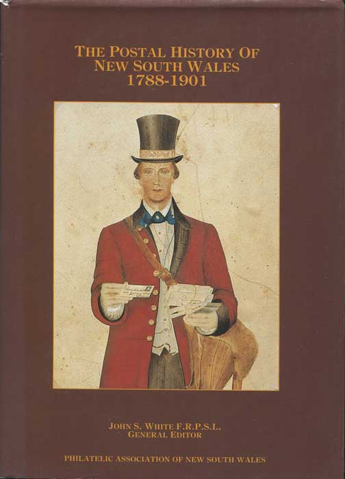 WHITE John S. The Postal History of New South Wales 1788-1901
