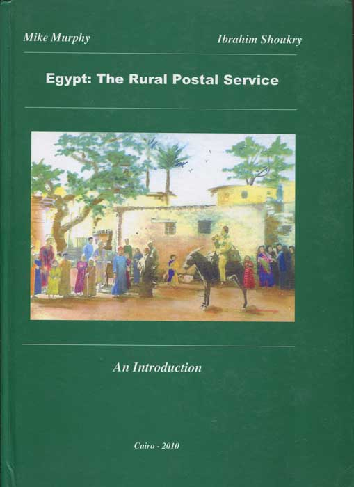 MURPHY Mike and SHOUKRY Ibrahim Egypt: The Rural Postal Service. An Introduction