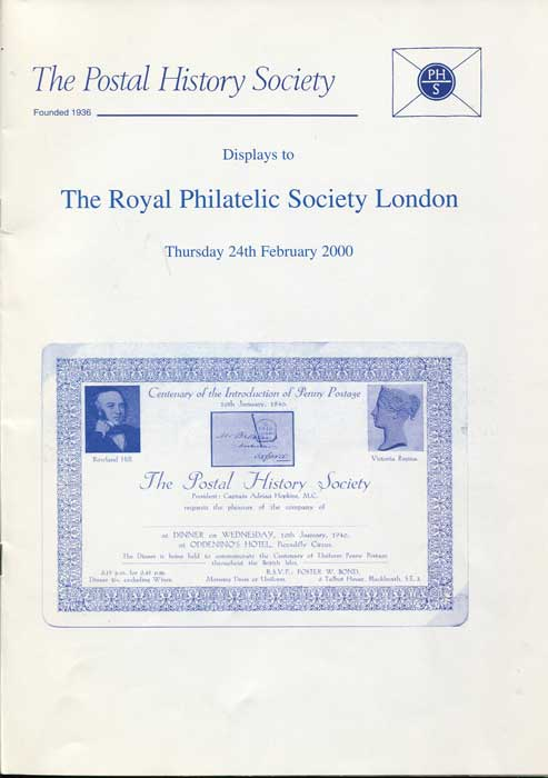 POSTAL HISTORY SOCIETY Displays to the Royal Philatelic Society Thursday 24th February 2000
