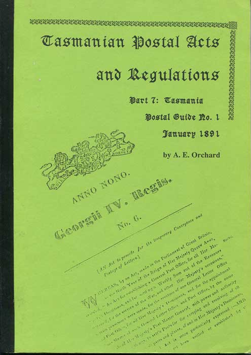 ORCHARD A.E. Tasmanian Postal Acts and Regulations. - Part 7: Tasmania Postal Guide No. 1 January 1891