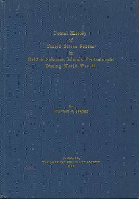 JERSEY Stanley C. Postal History of United States Forces in British Solomon Islands Protectorate during World War II
