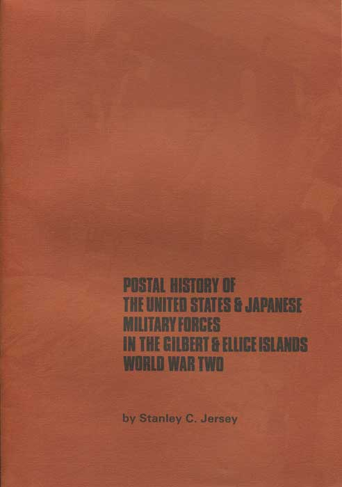 JERSEY Stanley C. Postal History of the United States & Japanese military forces in the Gilbert & Ellis Islands World War Two