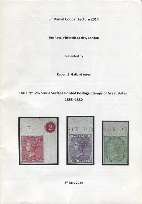 GALLAND Robert B. The First Low Value Surface Printed Stamps of Great Britain 1855-1880