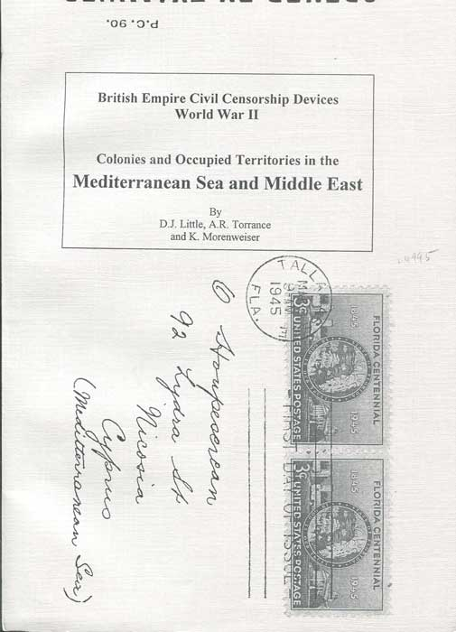 LITTLE John and TORRANCE A.R. & MORENWEISER K. British Empire Civil Censorship Devices. World War II. Colonies and Occupied Territories in the Mediteranean Sea and Middle East
