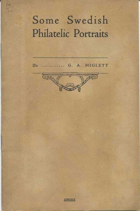 HIGLETT G.A. Some Swedish Philatelic Portraits