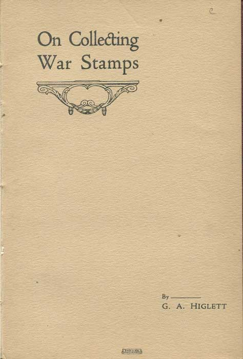 HIGLETT G.A. On Collecting War Stamps