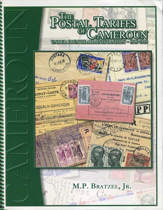 BRATZEL M.P. The Postal Tariffs of Cameroon under French Administration 1916-1959