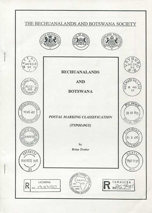 TROTTER Brian Bechuanalands and Botswana. Postal Marking classification (Typology)
