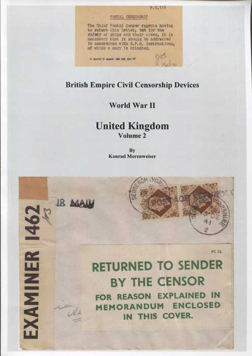 MORENWEISER Konrad British Empire Civil Censorship Devices World War II United Kingdom - Volume 2