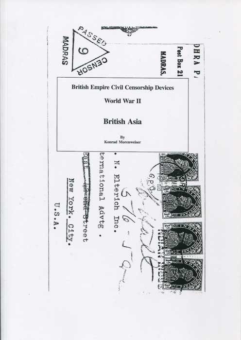 MORENWEISER Konrad British Empire Civil Censorship Devices World War II British Asia