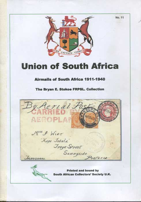 STOKOE Bryan E. Union of South Africa. Airmails of South Africa 1911-1940. The Bryan E. Stokoe FRPSL collection