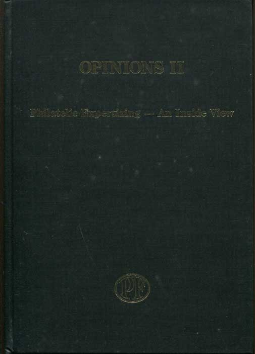 POPE, Elizabeth C. (editor) Opinions II - Philatelic Expertizing - An Inside View