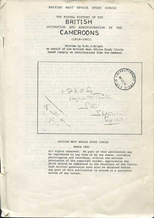 WRIGHT M. St J. The Postal History of the British occupation and administration of the Cameroons (1914-1961)