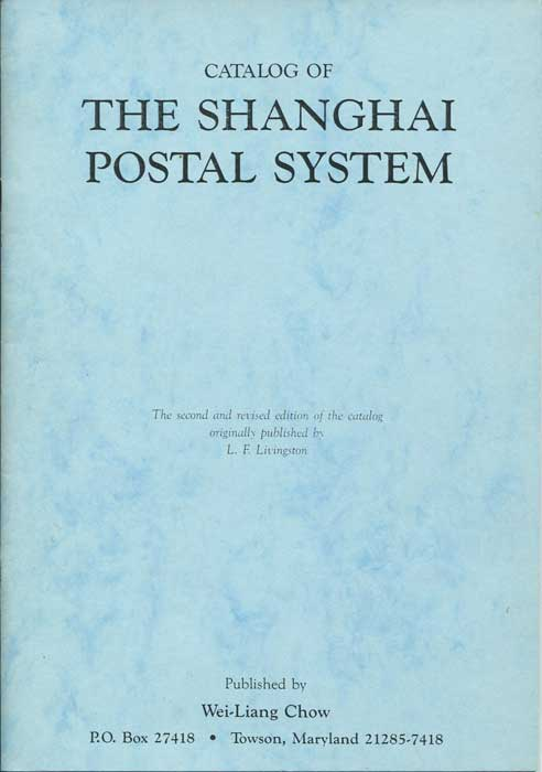 LIVINGSTON L.F. and DOUGAN C.W. Catalog of The Shanghai Postal System.