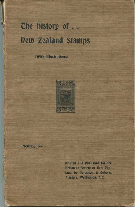 JOLLIFFE William The history of New Zealand stamps.