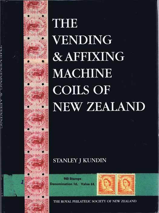 KUNDIN Stanley J. The Vending & Affixing Machine Coils of New Zealand