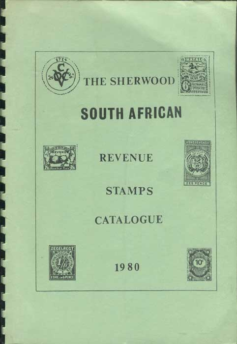 SHERWOOD C.E. The Sherwood South African Revenue stamps catalogue 1980