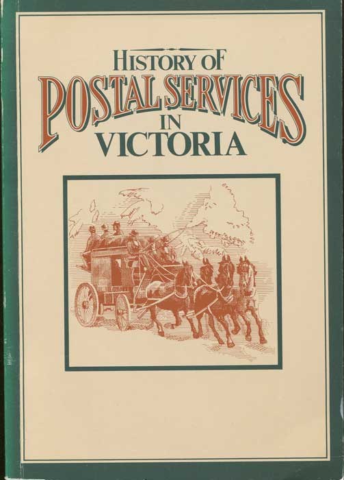 GIBBS Christine History of Postal Services in Victoria