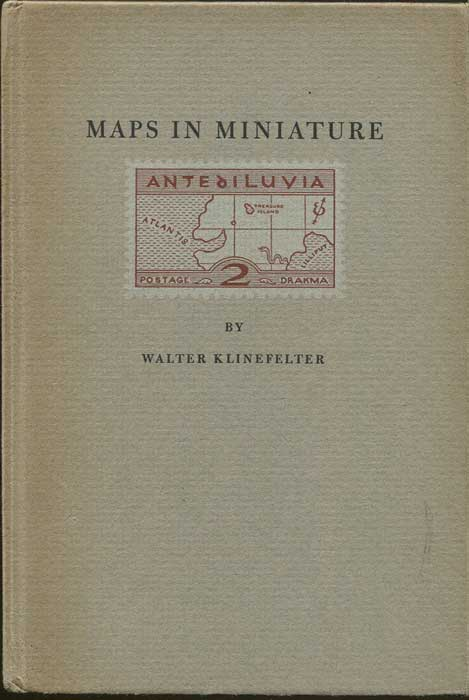KLINEFELTER Walter Maps in Miniature, Notes Critical and Historical on their use on Postage Stamps