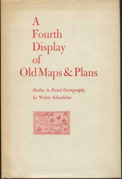KLINEFELTER Walter A Fourth Display of Old Maps & Plans  - Studies in postal cartography