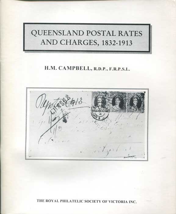 CAMPBELL H.M. Queensland Postal Rates and Charges, 1832-1913