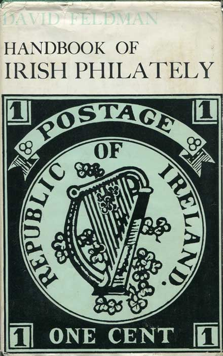 FELDMAN David Handbook of Irish Postal History to 1840.