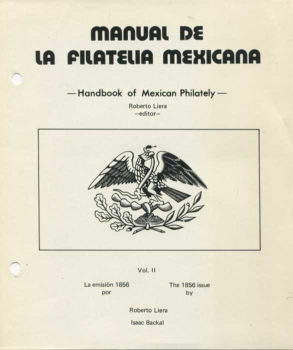 LEIRA Roberto and BACKAL Isaac Manual de la Filatelia Mexicana. Handbook of Mexican Philately. Vol II The 1856 issue