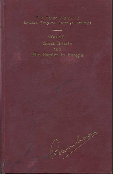 LOWE Robson The Encyclopaedia of British Empire Postage Stamps. - Vol. 1, Great Britain and the Empire in Europe.