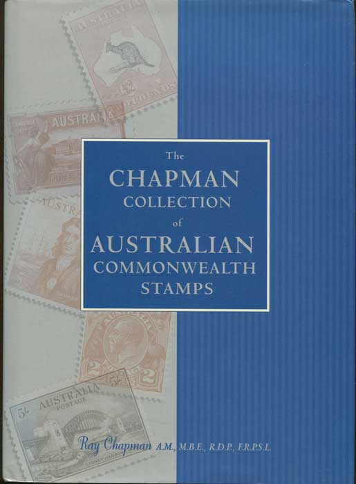 CHAPMAN Ray The Chapman collection of Australian Commonwealth Stamps.