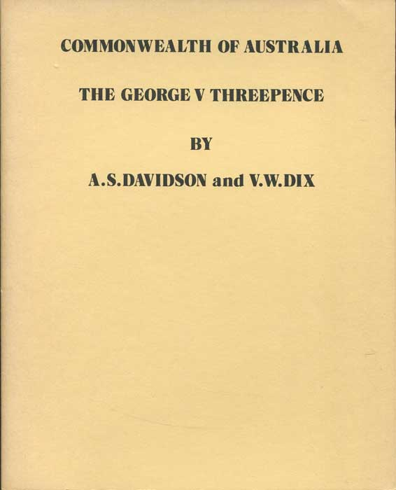 DAVIDSON A.S. and DIX V.W.  Commonwealth of Australia.  The George V Threepence