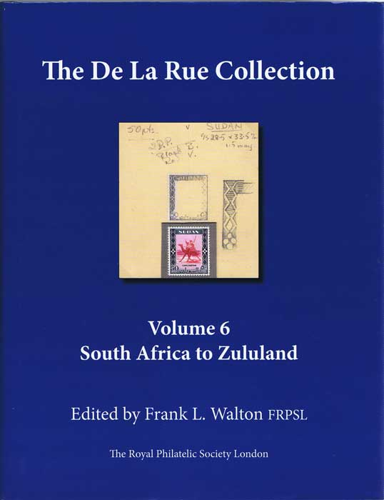 WALTON Frank L. The De La Rue Collection. Volume 6. South Africa to Zululand