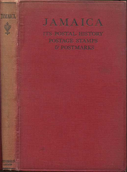 COLLETT G.W. and EDWARDS, MORTON & NICHOLSON Jamaica. - Its postal history, postage stamps and postmarks.
